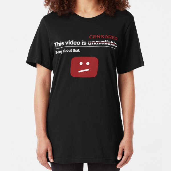 """This video is unavailable"" (censored) Slim Fit T-Shirt"