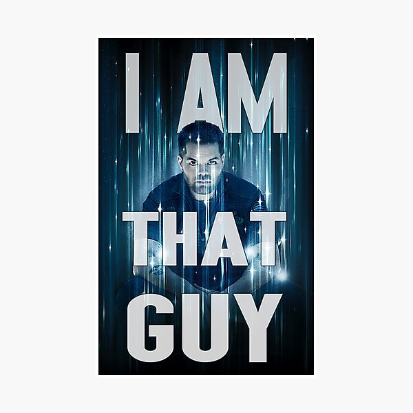 I AM THAT GUY Photographic Print