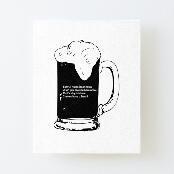 Sorry Beer Canvas Mounted Print