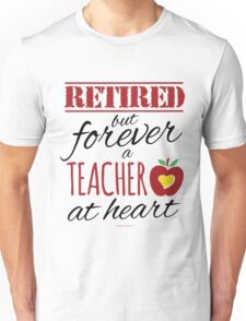 Retired Teacher Unisex T-Shirt