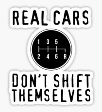 Real Cars Don't Shift Themselves Sticker