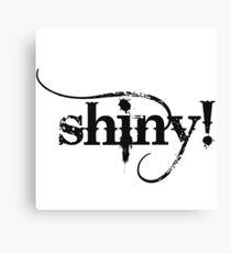 shiny! Canvas Print