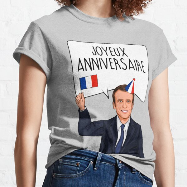 Emmanuel Macron Joyeux Anniversaire T-shirt classique