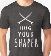 Hug your shaper T-Shirt