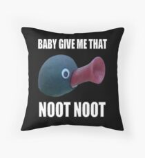 Baby Give Me That Noot Noot Throw Pillow