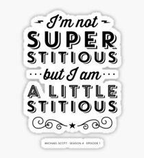 The Office Dunder Mifflin Michael Scott Quote - Superstitious Sticker