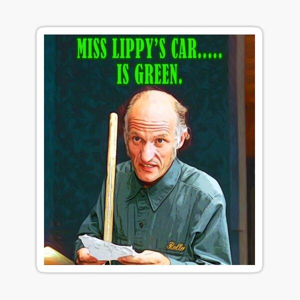 Miss Lippy's Car is Green Sticker