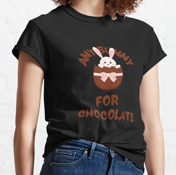 Any Bunny For Chocolate Classic T-Shirt