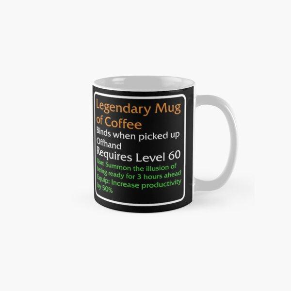 Legendary Mug of Coffee Classic Mug