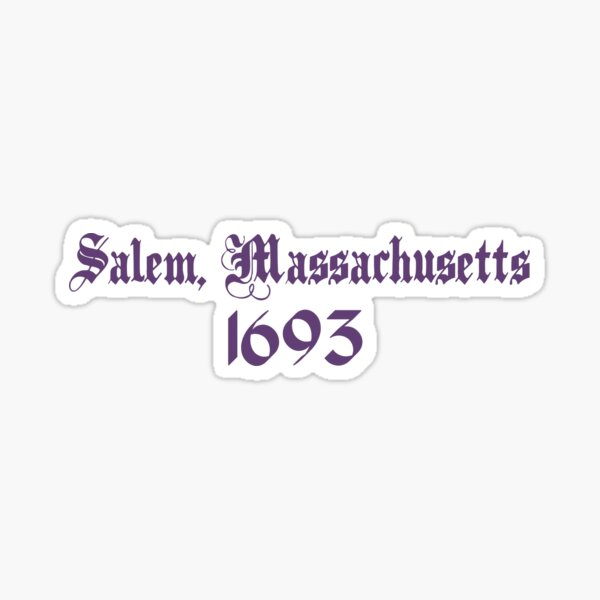 Salem, Massachusetts 1693 Sticker
