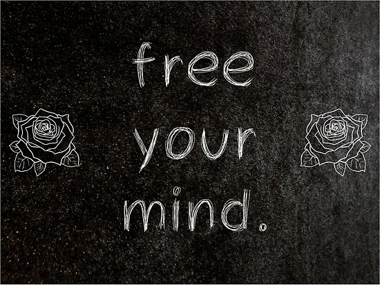 Free Your Mind 3 Word Quotes Posters By Royston69 Redbubble