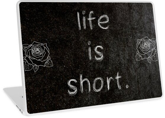Life Is Short 3 Word Quotes Laptop Skins By Royston69 Redbubble