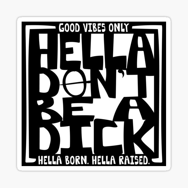 Hella Don't Be A Dick Sticker