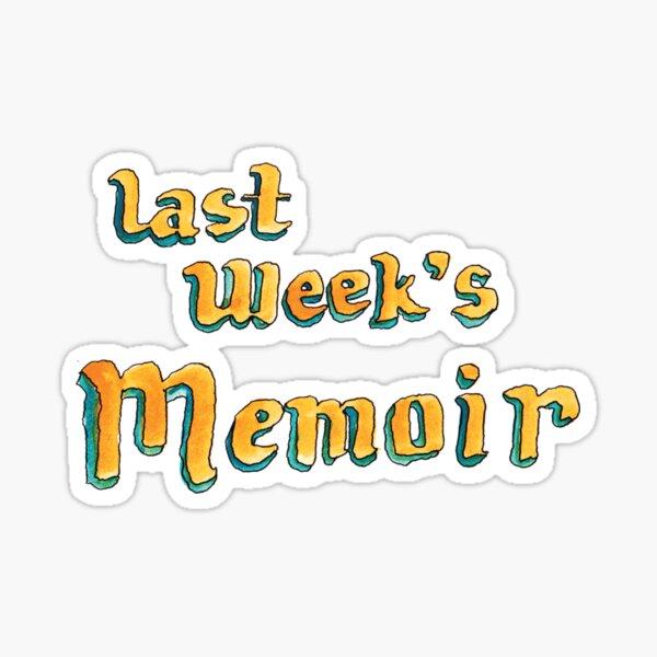 Last Week's Memoir Sticker