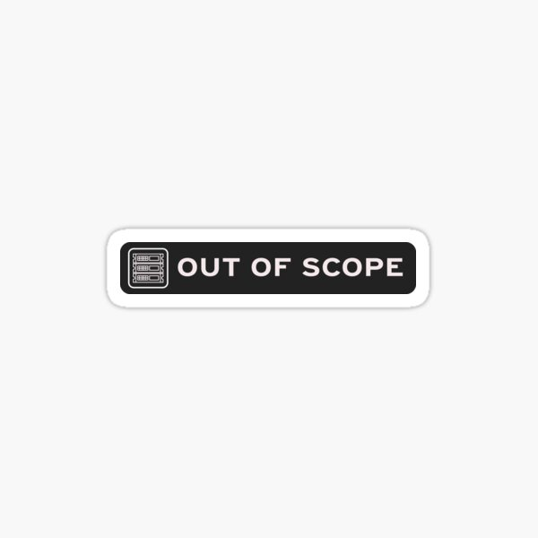 Out Of Scope! Sticker