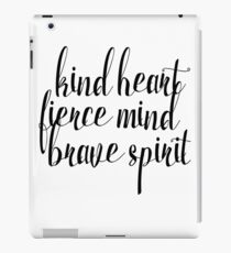 Kind Heart. Fierce Mind. Brave Spirit iPad Case/Skin