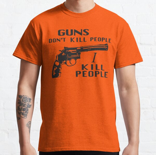 guns dont kill people i do Classic T-Shirt