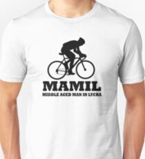 MAMIL Middle Aged Man In Lycra Cycling Shirt Unisex T-Shirt