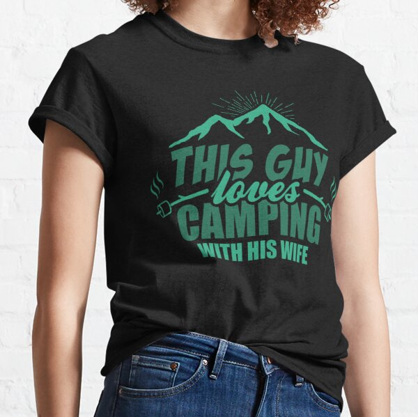 This Guy Loves Camping With His Wife Classic T-Shirt