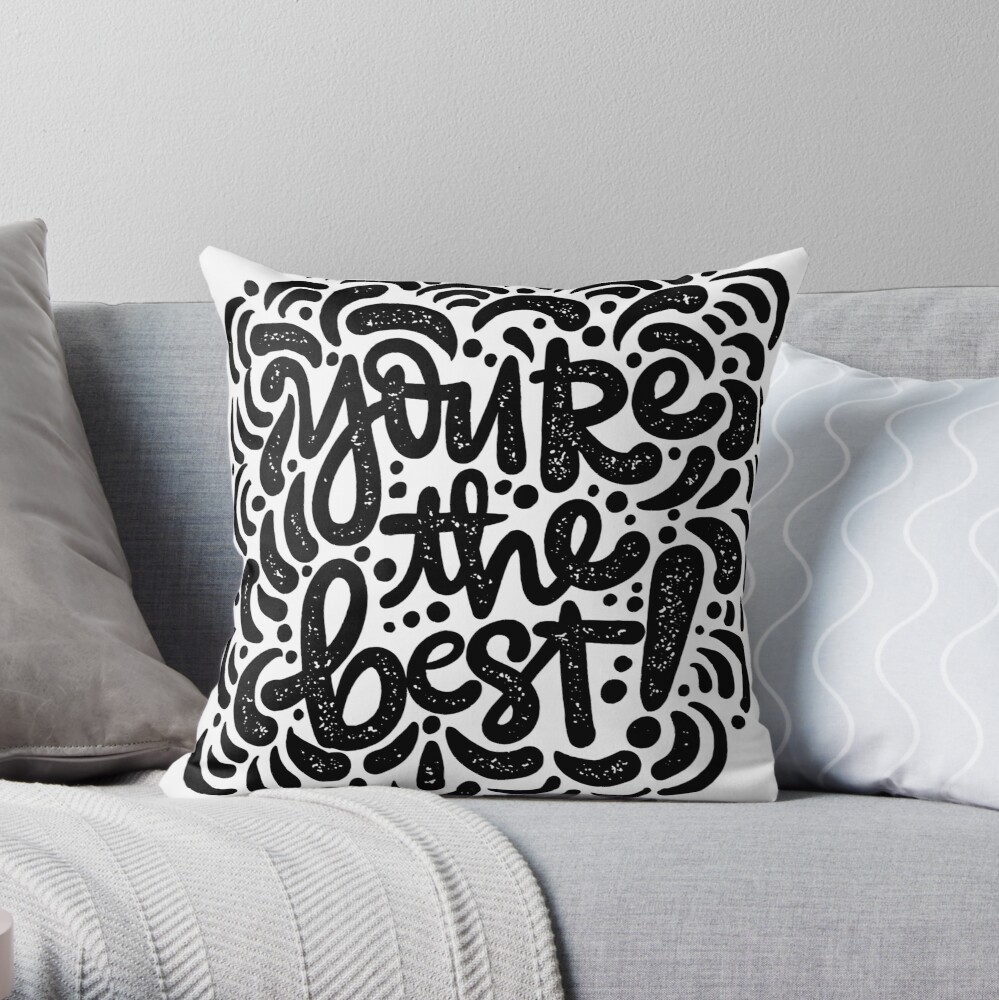 you're the best Throw Pillow