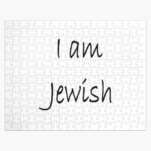 I am Jewish, #IamJewish, #I, #am, #Jewish, #Iam, Jews, #Jews, Jewish People, #JewishPeople, Yehudim, #Yehudim, ethnoreligious group, nation Jigsaw Puzzle
