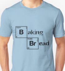 Baking bread Unisex T-Shirt