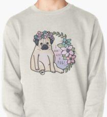 I don't give a pug! Sweatshirt
