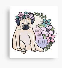 I don't give a pug! Leinwanddruck