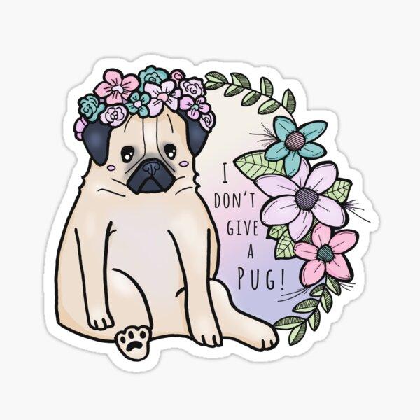 I do not give a pug! Sticker