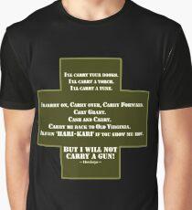 I Will Not Carry a Gun Graphic T-Shirt