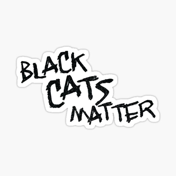 Black Cats Matter Sticker