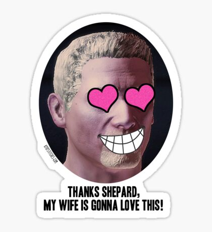 Mass Effect Conrad Verner Thanks Shepard, My wife is gonna love this the fan Sticker