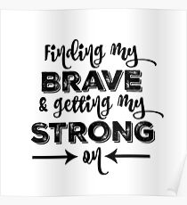 Brave Quotes   Bravery Quotes Posters Redbubble