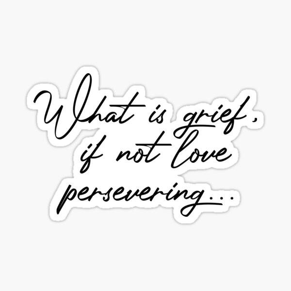 Grief - Love persevering  Sticker