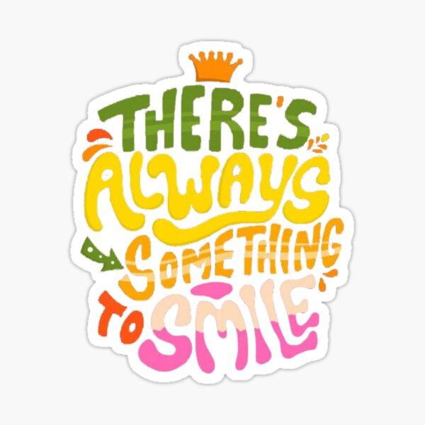 always smile Sticker