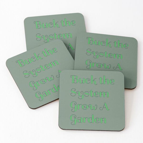 """Buck the System, Grow a Garden"" line by The Fighting the Tyranny Liberty Store. Coasters (Set of 4)"