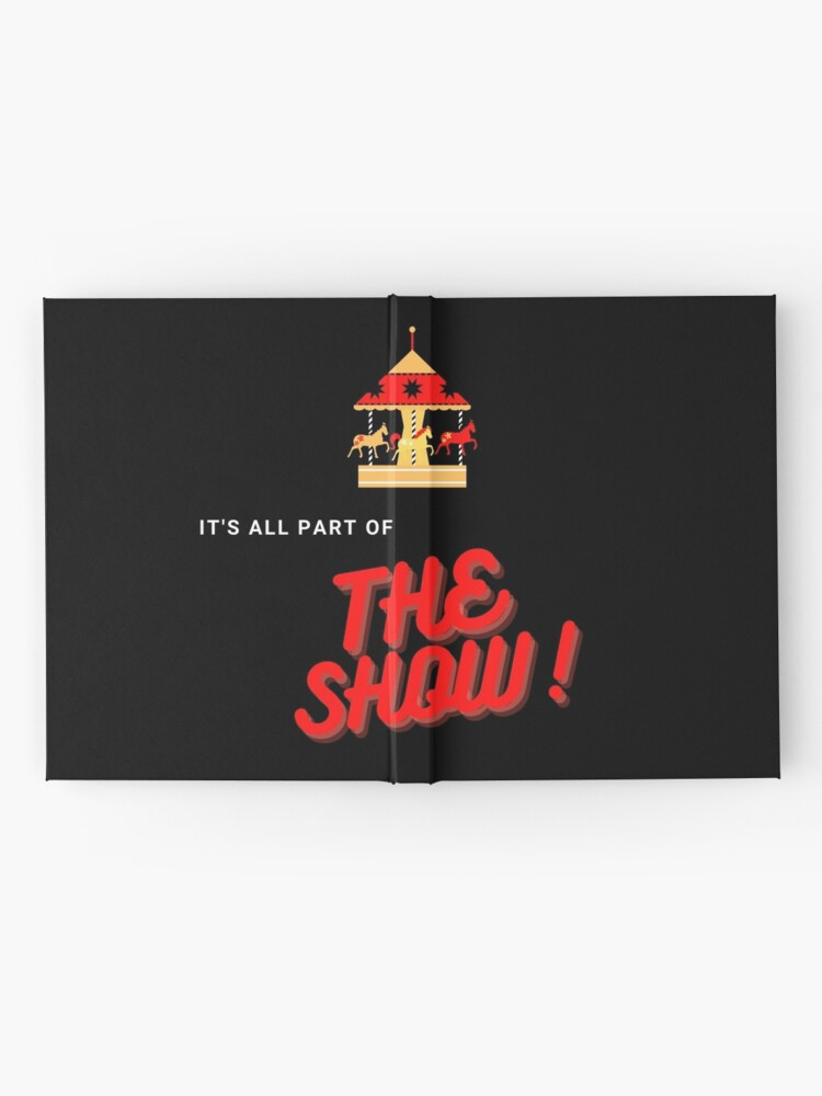 Alternate view of It's All Part of the Show!  Hardcover Journal
