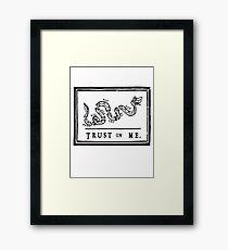 Trussssst or Die Framed Print