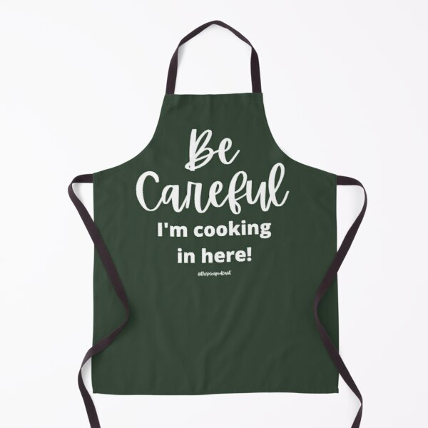 Green Apron Chef Baker Funny Be Careful I'm Cooking PCOS Apron