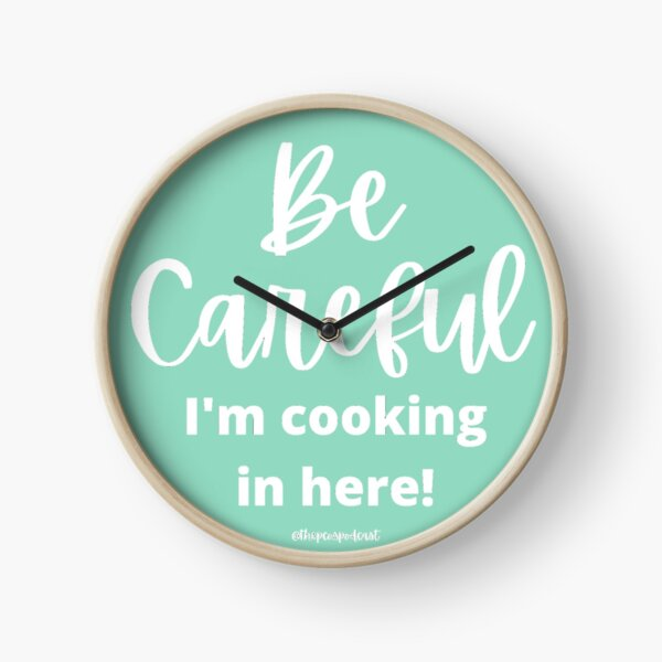 Apron Chef Baker Funny Be Careful I'm Cooking PCOS Clock