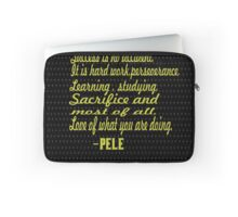"""""""Success is no accident.it is a hard work, perseverance,learning,studying,sacrifice, and most of all, Love of what you are doing."""" -PELE Laptop Sleeve"""