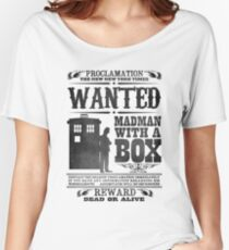 WANTED: Madman With a Box Women's Relaxed Fit T-Shirt