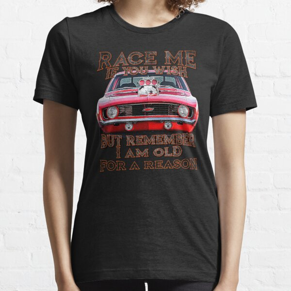 Funny Chevy Drag Racing Quote Essential T-Shirt