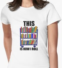 This Is How I Roll Women's Fitted T-Shirt