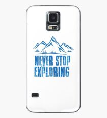 never stop exploring Case/Skin for Samsung Galaxy