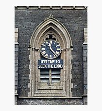 11:23. Its Time to Seek the Lord Photographic Print