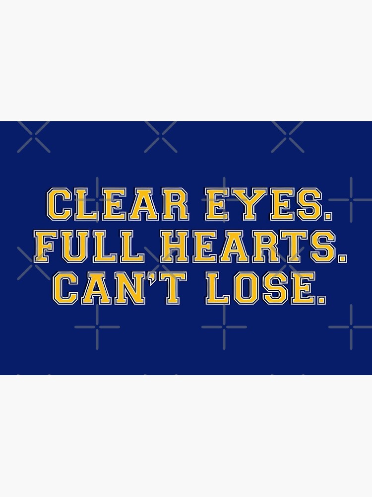 Clear eyes, full hearts, can't lose von NeverGiveUp