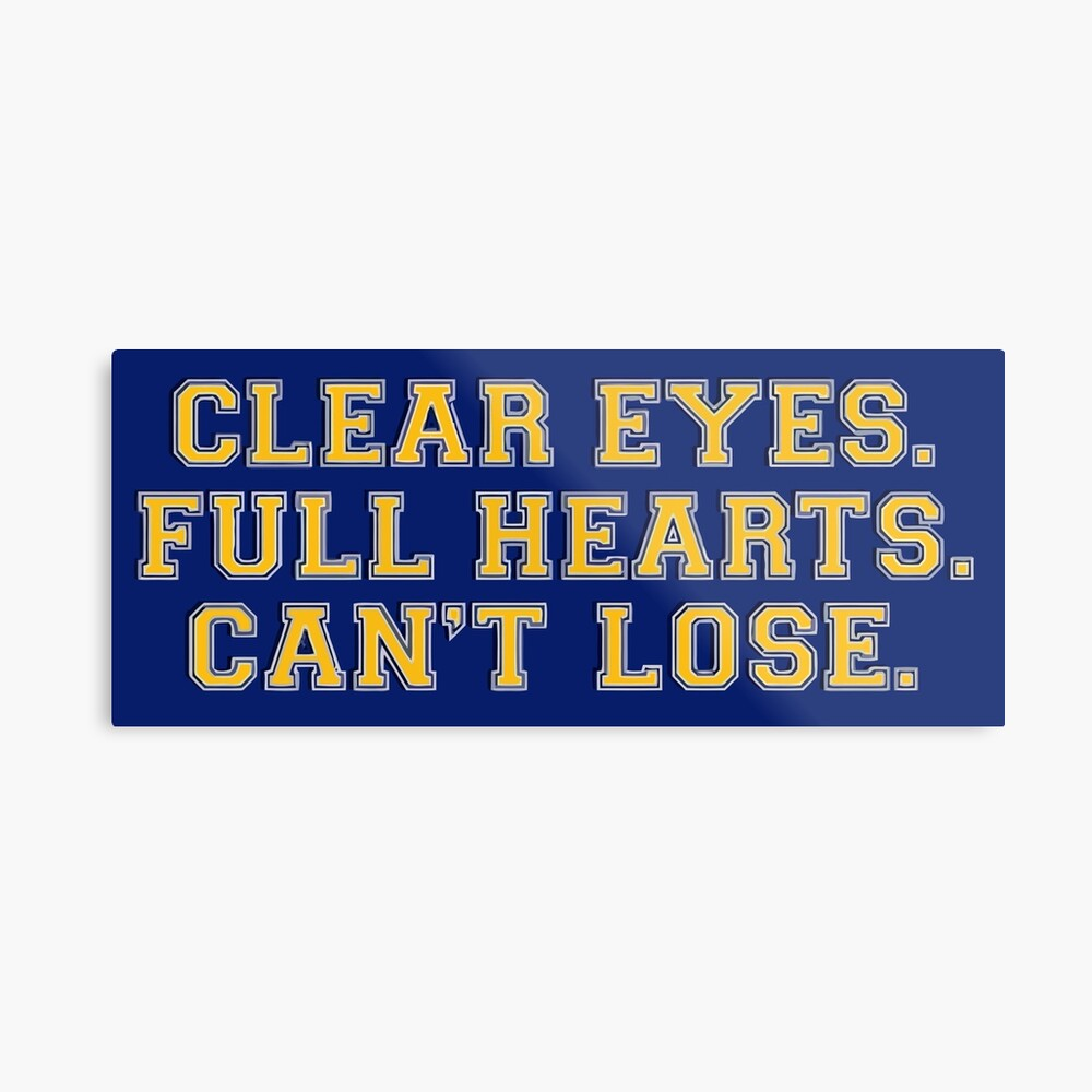 Clear eyes, full hearts, can't lose Metallbild