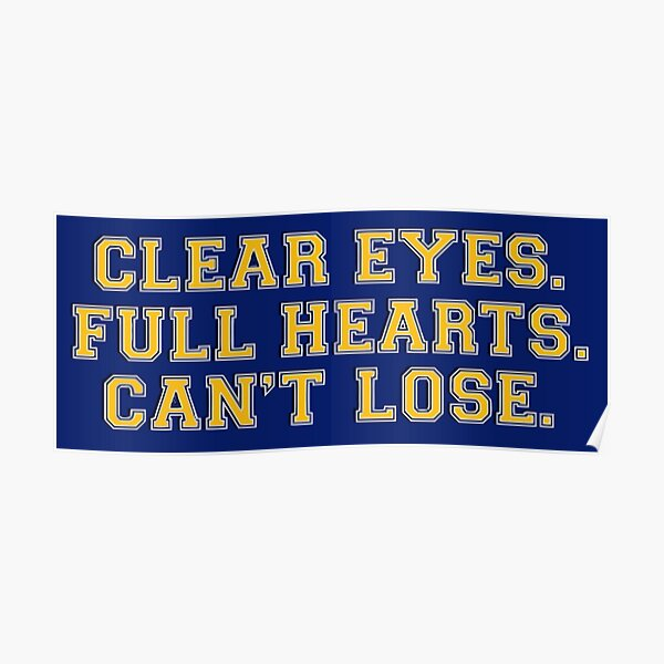 Clear eyes, full hearts, can't lose Poster