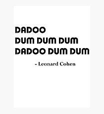 Leonard Cohen's Answer Photographic Print